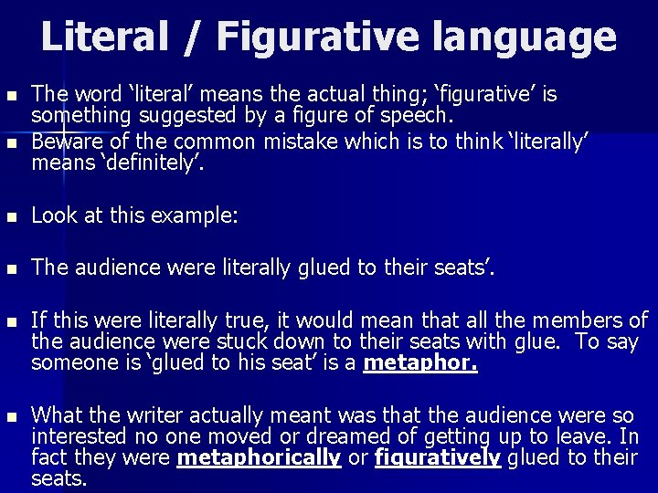Literal / Figurative language n n The word 'literal' means the actual thing; 'figurative'