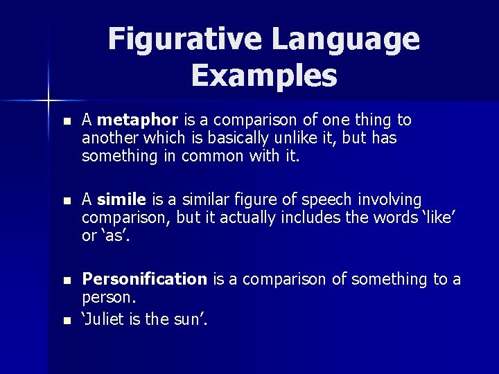 Figurative Language Examples n A metaphor is a comparison of one thing to another