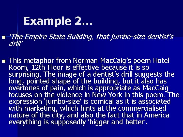 Example 2… n n 'The Empire State Building, that jumbo-size dentist's drill' This metaphor