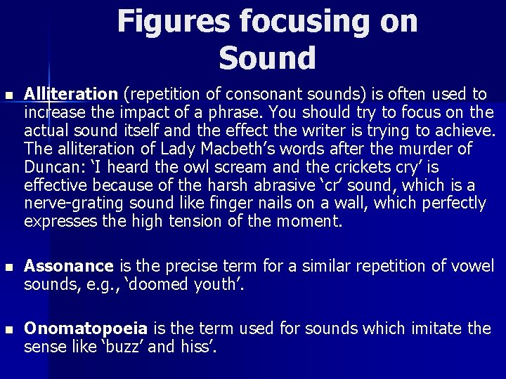 Figures focusing on Sound n Alliteration (repetition of consonant sounds) is often used to