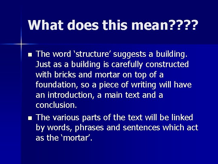 What does this mean? ? n n The word 'structure' suggests a building. Just