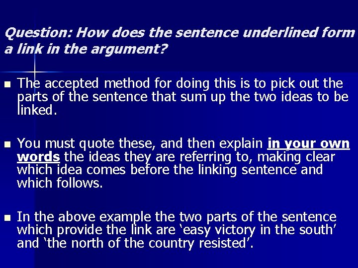 Question: How does the sentence underlined form a link in the argument? n The