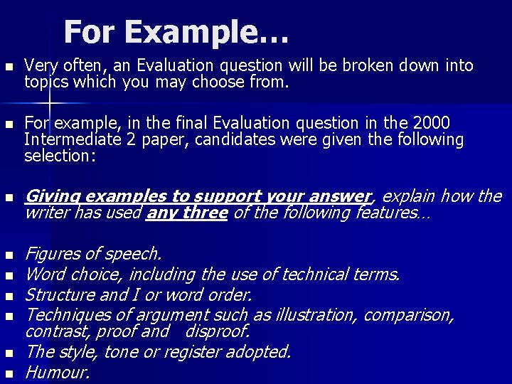 For Example… n Very often, an Evaluation question will be broken down into topics