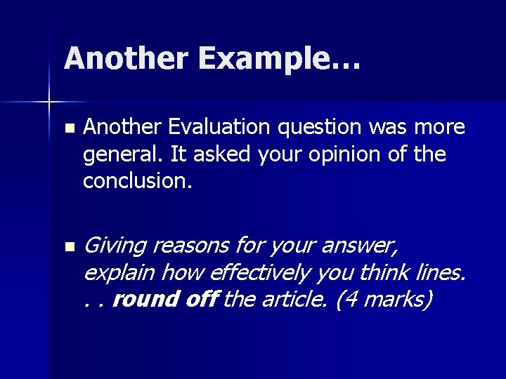 Another Example… n n Another Evaluation question was more general. It asked your opinion