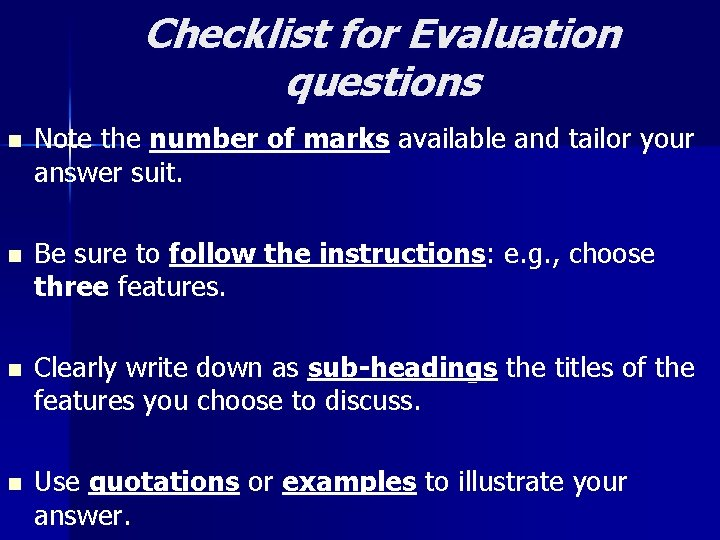 Checklist for Evaluation questions n Note the number of marks available and tailor your