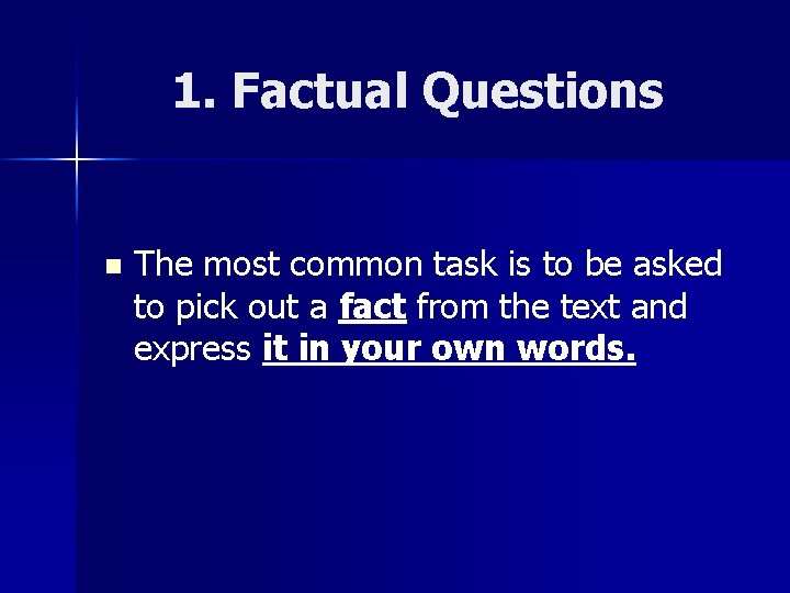 1. Factual Questions n The most common task is to be asked to pick