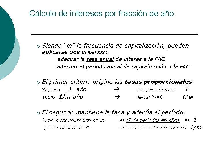 """Cálculo de intereses por fracción de año ¡ Siendo """"m"""" la frecuencia de capitalización,"""