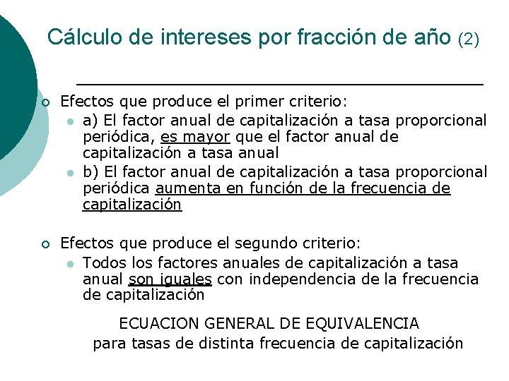 Cálculo de intereses por fracción de año (2) ¡ Efectos que produce el primer