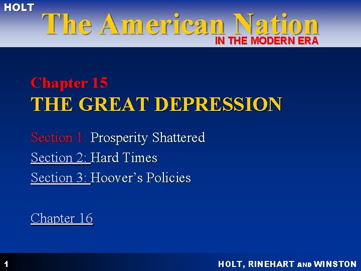 HOLT The American Nation IN THE MODERN ERA Chapter 15 THE GREAT DEPRESSION Section