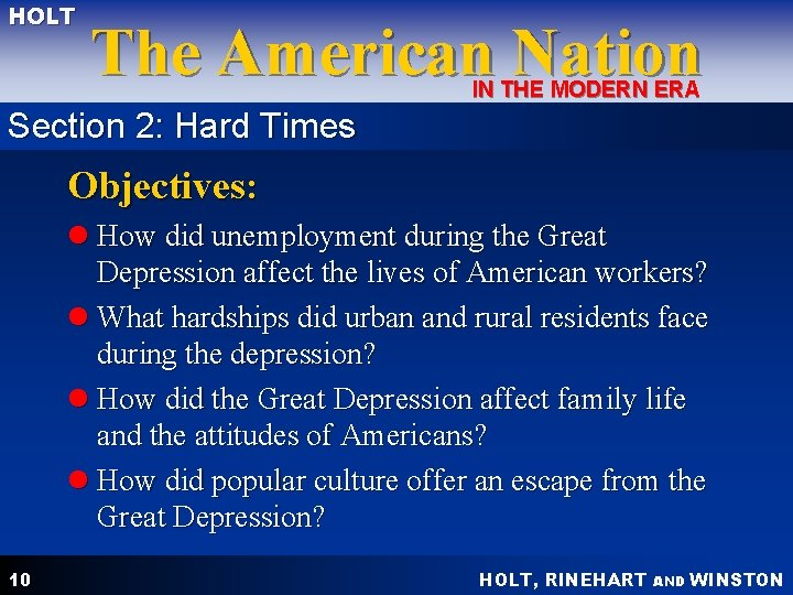 HOLT The American Nation IN THE MODERN ERA Section 2: Hard Times Objectives: l