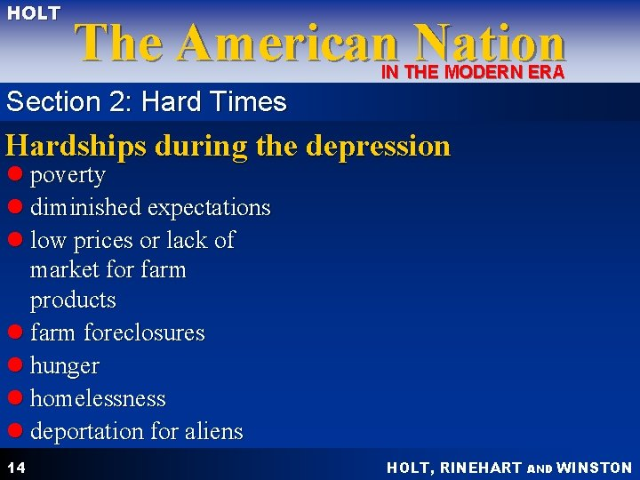 HOLT The American Nation IN THE MODERN ERA Section 2: Hard Times Hardships during