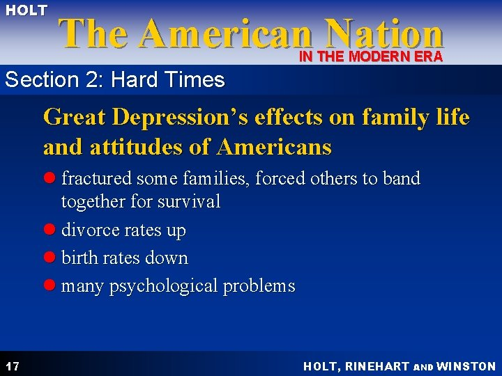 HOLT The American Nation IN THE MODERN ERA Section 2: Hard Times Great Depression's