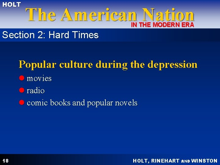 HOLT The American Nation IN THE MODERN ERA Section 2: Hard Times Popular culture