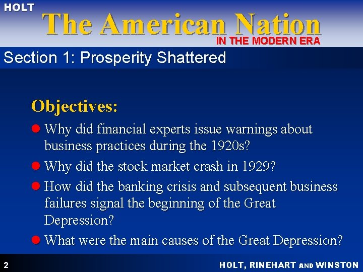 HOLT The American Nation IN THE MODERN ERA Section 1: Prosperity Shattered Objectives: l