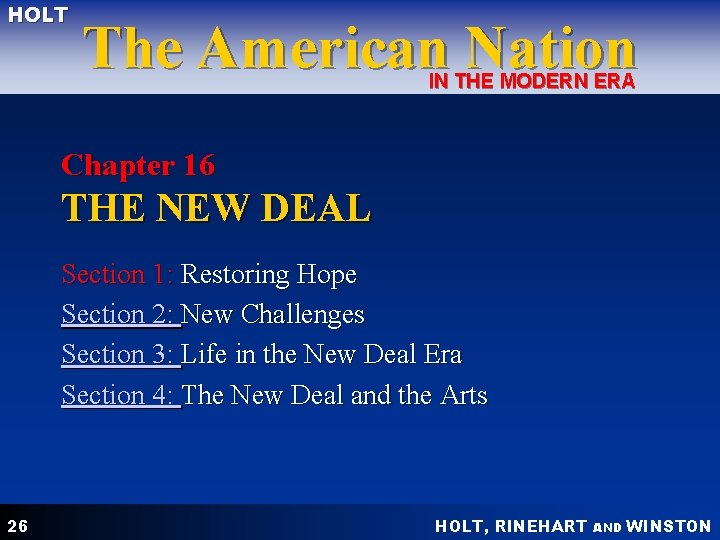 HOLT The American Nation IN THE MODERN ERA Chapter 16 THE NEW DEAL Section