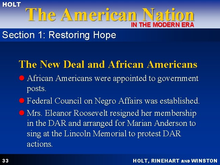 HOLT The American Nation IN THE MODERN ERA Section 1: Restoring Hope The New