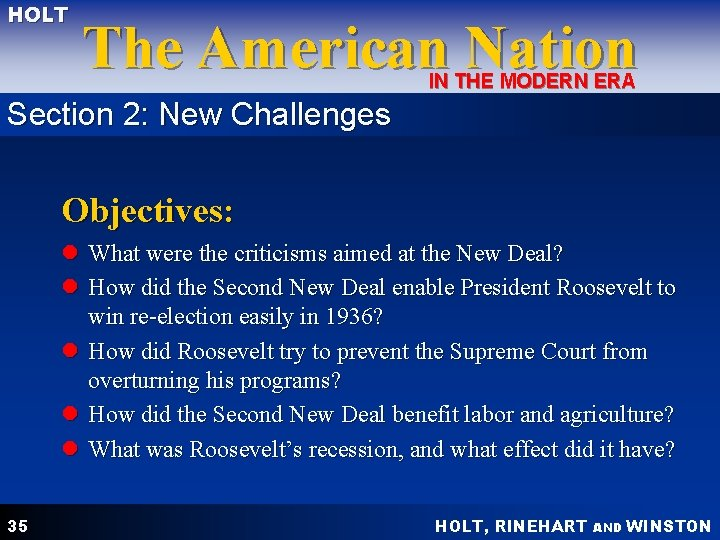 HOLT The American Nation IN THE MODERN ERA Section 2: New Challenges Objectives: l