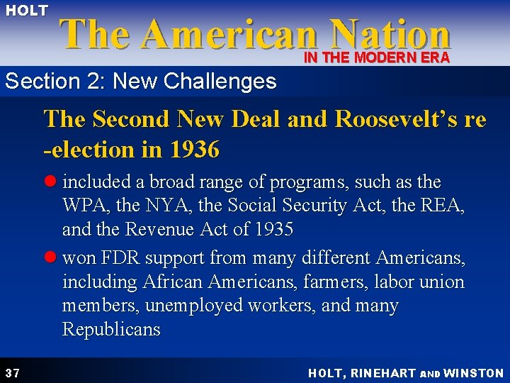 HOLT The American Nation IN THE MODERN ERA Section 2: New Challenges The Second