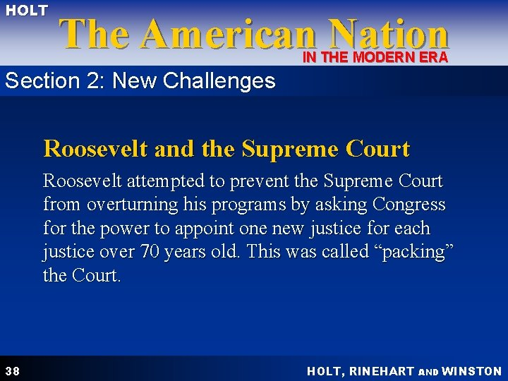 HOLT The American Nation IN THE MODERN ERA Section 2: New Challenges Roosevelt and