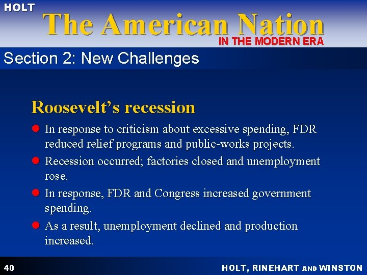 HOLT The American Nation IN THE MODERN ERA Section 2: New Challenges Roosevelt's recession