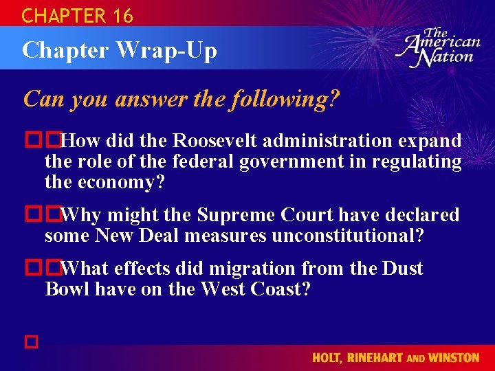 CHAPTER 16 Chapter Wrap-Up Can you answer the following? ��How did the Roosevelt administration
