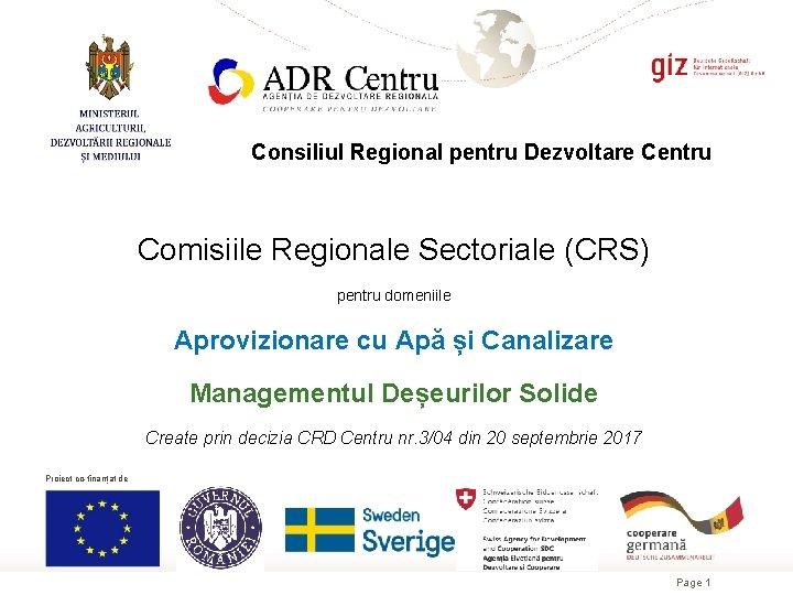 Consiliul Regional pentru Dezvoltare Centru Comisiile Regionale Sectoriale (CRS) pentru domeniile Aprovizionare cu Apă