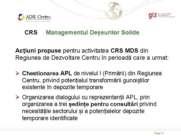 CRS Managementul Deșeurilor Solide Acțiuni propuse pentru activitatea CRS MDS din Regiunea de Dezvoltare