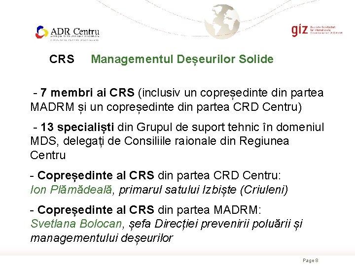 CRS Managementul Deșeurilor Solide - 7 membri ai CRS (inclusiv un copreședinte din partea