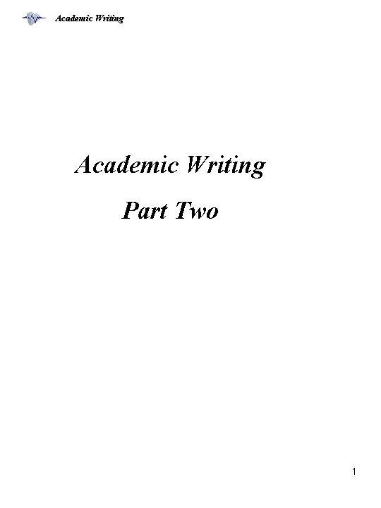 Academic Writing Part Two 1