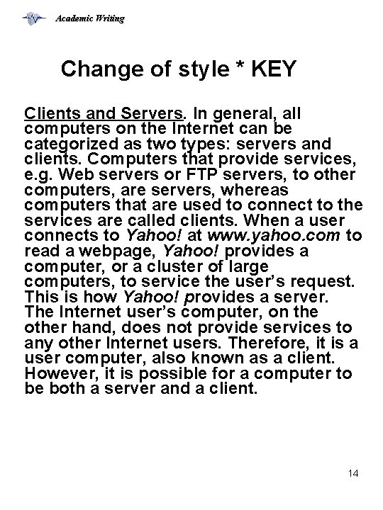 Academic Writing Change of style * KEY Clients and Servers. In general, all computers