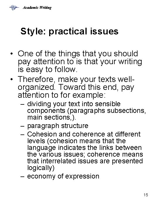 Academic Writing Style: practical issues • One of the things that you should pay