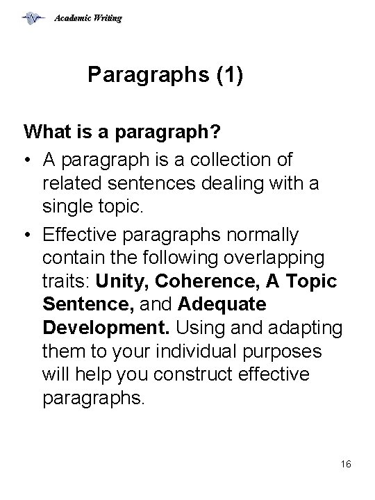 Academic Writing Paragraphs (1) What is a paragraph? • A paragraph is a collection