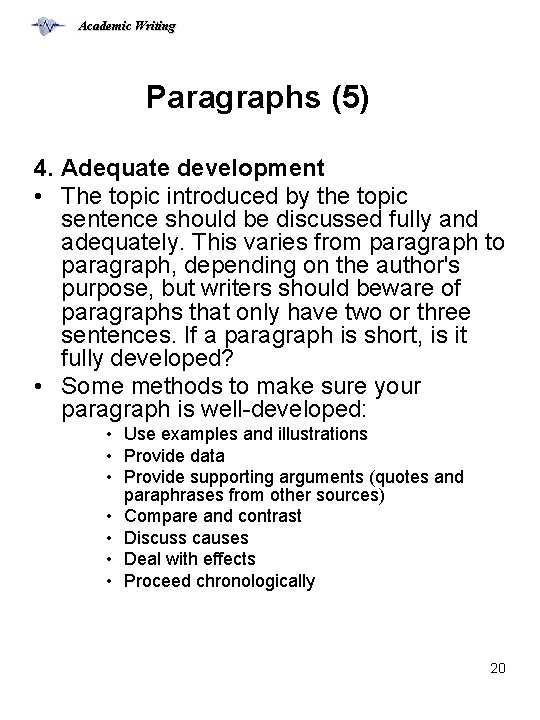 Academic Writing Paragraphs (5) 4. Adequate development • The topic introduced by the topic