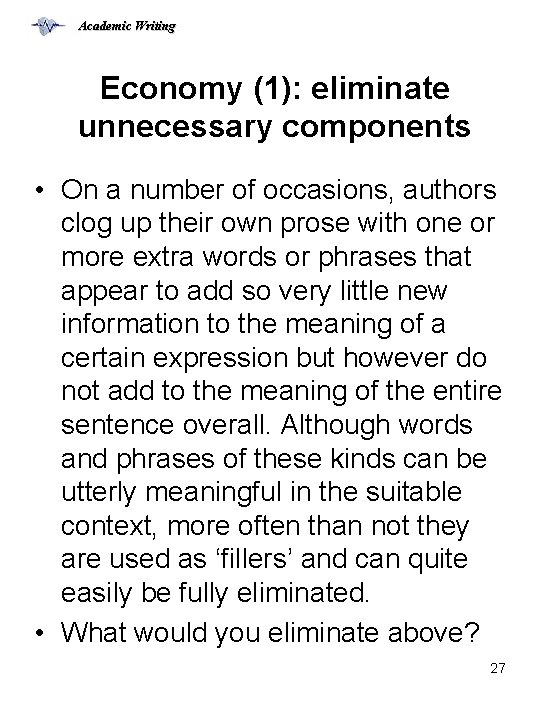 Academic Writing Economy (1): eliminate unnecessary components • On a number of occasions, authors