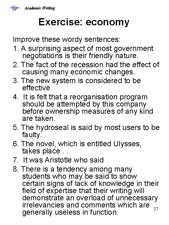 Academic Writing Exercise: economy Improve these wordy sentences: 1. A surprising aspect of most