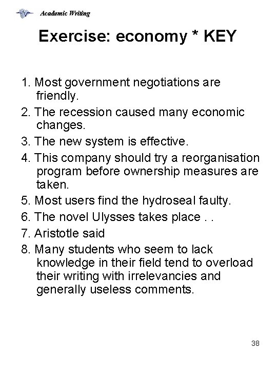 Academic Writing Exercise: economy * KEY 1. Most government negotiations are friendly. 2. The