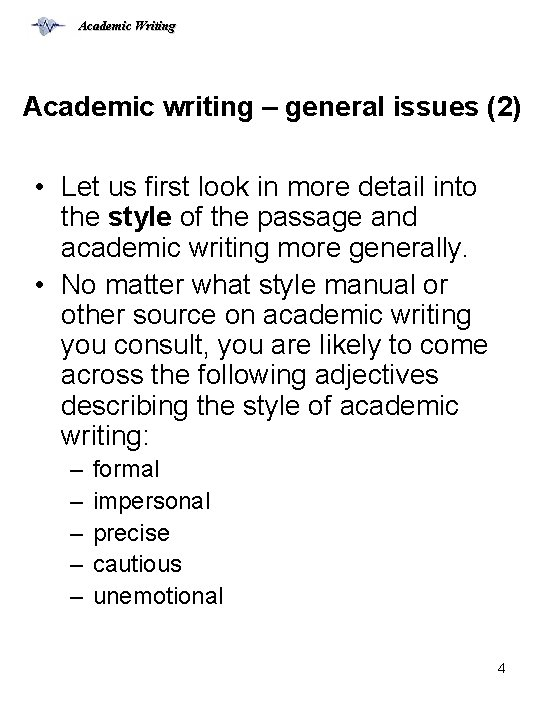 Academic Writing Academic writing – general issues (2) • Let us first look in