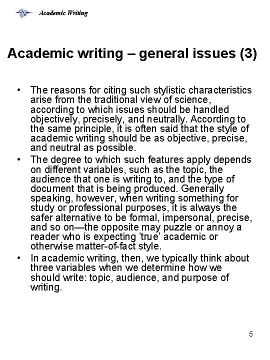 Academic Writing Academic writing – general issues (3) • The reasons for citing such