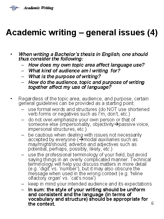 Academic Writing Academic writing – general issues (4) • When writing a Bachelor's thesis