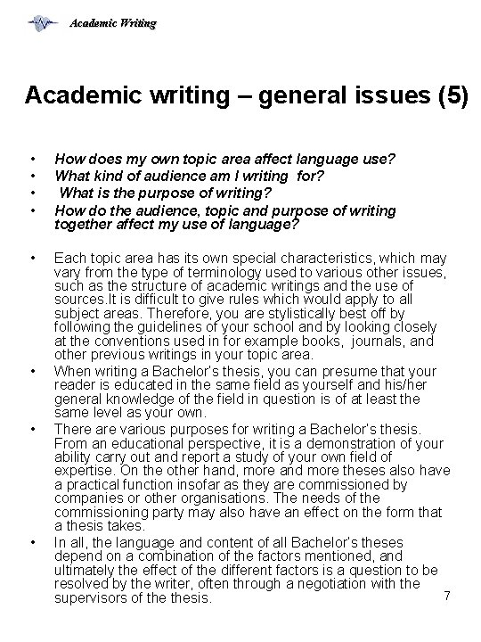 Academic Writing Academic writing – general issues (5) • • How does my own