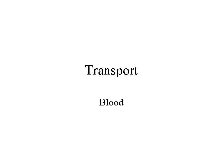 Transport Blood