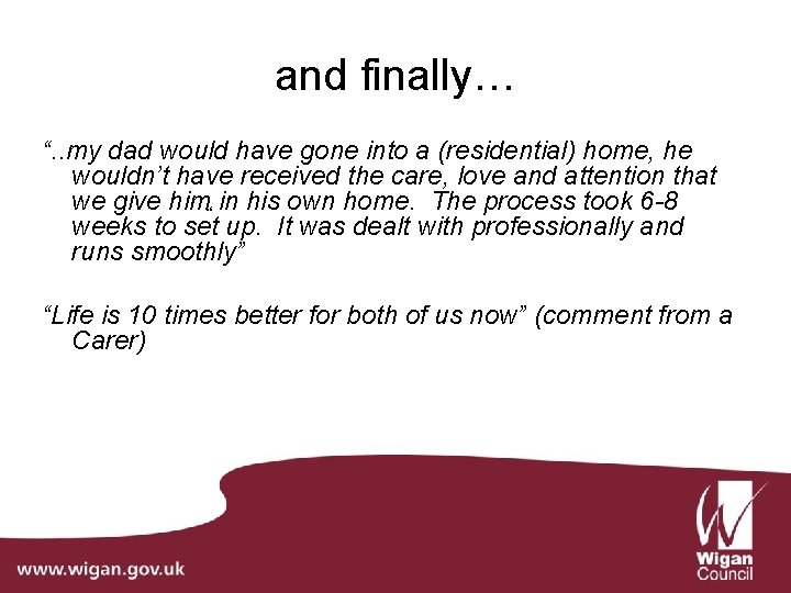 "and finally… "". . my dad would have gone into a (residential) home, he"