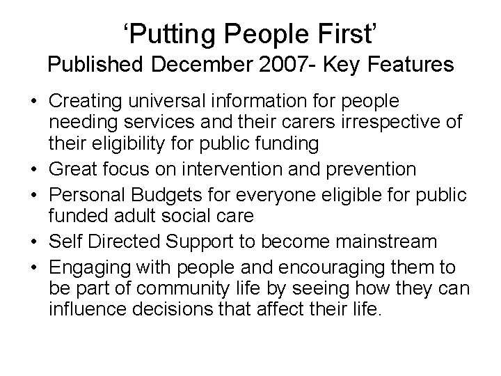 'Putting People First' Published December 2007 - Key Features • Creating universal information for