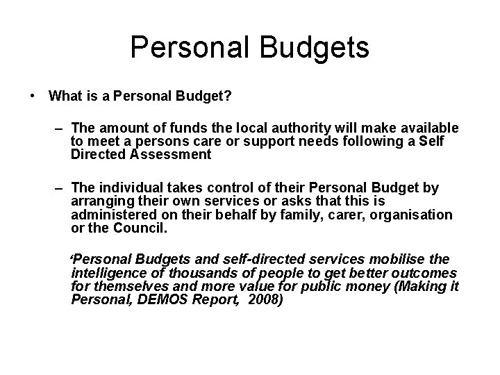 Personal Budgets • What is a Personal Budget? – The amount of funds the