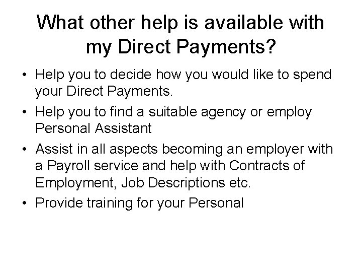 What other help is available with my Direct Payments? • Help you to decide