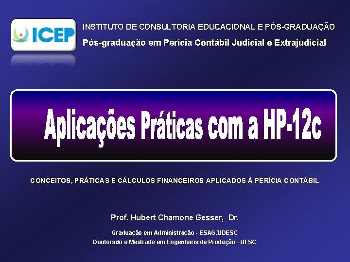 INSTITUTO DE CONSULTORIA EDUCACIONAL E PÓS-GRADUAÇÃO Pós-graduação em Perícia Contábil Judicial e Extrajudicial CONCEITOS,