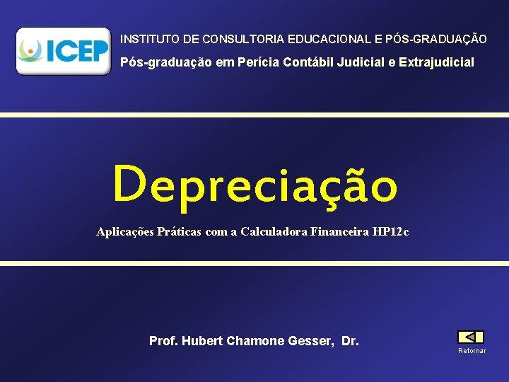 INSTITUTO DE CONSULTORIA EDUCACIONAL E PÓS-GRADUAÇÃO Pós-graduação em Perícia Contábil Judicial e Extrajudicial Depreciação
