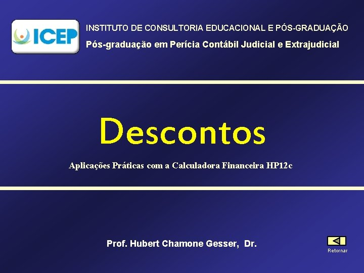 INSTITUTO DE CONSULTORIA EDUCACIONAL E PÓS-GRADUAÇÃO Pós-graduação em Perícia Contábil Judicial e Extrajudicial Descontos