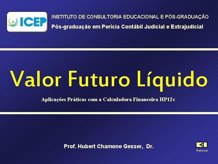 INSTITUTO DE CONSULTORIA EDUCACIONAL E PÓS-GRADUAÇÃO Pós-graduação em Perícia Contábil Judicial e Extrajudicial Valor