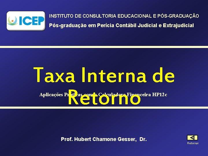 INSTITUTO DE CONSULTORIA EDUCACIONAL E PÓS-GRADUAÇÃO Pós-graduação em Perícia Contábil Judicial e Extrajudicial Taxa